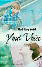 Your Voice (Sad Story Vmin) by elmi_wirastiti30