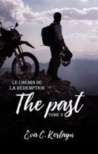 The Past, T2 : le chemin de la rédemption by Triloves_