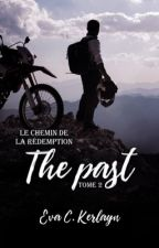 The Past, T2 : le chemin de la rédemption by Triloves_