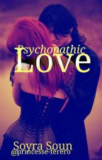 Psychopathic Love (Pause) by princesse-ferero