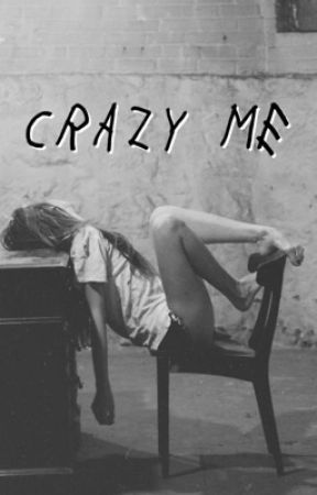 Crazy Me by babylovely222