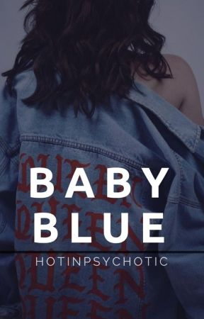 Baby Blue by hotinpsychotic
