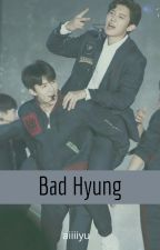 Bad Hyung [ IN REVISION ] by aiiiiyu