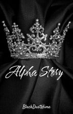 Alpha Story by BlackDustHime