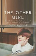 The Other Girl (Jeon Jungkook short ff) by NanamiRyugazaki