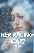 Her Racing Heart✔️ (Book 1) by Roshini_97