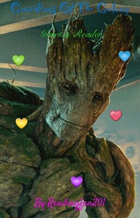 Guardians Of The Galaxy: Groot x reader by Readingfan201