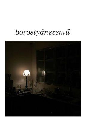 borostyánszemű || novella by obscurritae