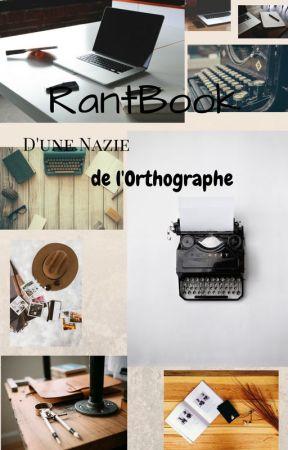 RantBook D'une Nazie de l'Orthographe by Chella-Kat