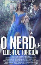 O Nerd E A Líder De Torcida by Sempre_Beliver