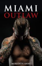 Miami Outlaw by MeredithAnne1