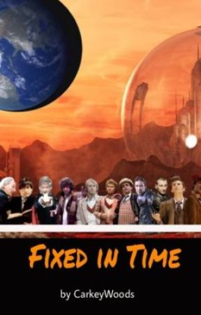 Fixed in Time (Doctor Who Fanfiction) by CarkeyWoods