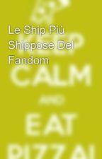 Le Ship Più Shippose Di TW by pizzallas