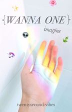 WANNA ONE ; IMAGINES 🌱 by twentysecond-vibes