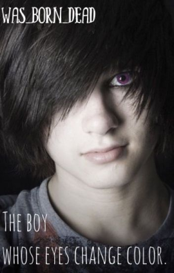 The boy whose eyes change color.