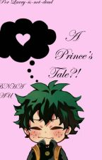 A Prince's tale?! // BNHA AU // TODODEKU by Larry-is-not-dead