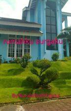 Rumahku Surgaku by NurulalthafKhijatul