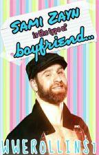 •Sami Zayn Is The Type Of Boyfriend•Ⓜ by wwerollins7