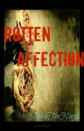 Rotten Affection