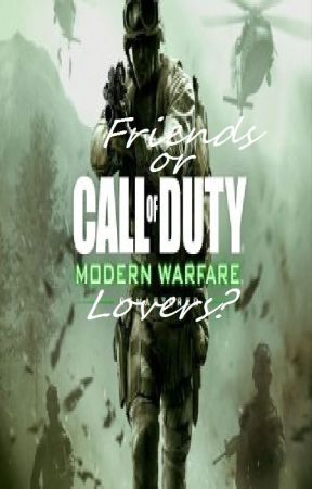 Friends or Lovers? (Call of Duty: Modern Warfare Remastered) Book 1