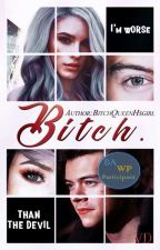 Bitch by BitchQueenHsgirl