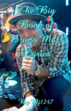 The Big Book of Bruno Mars Lyrics  by Mj1247