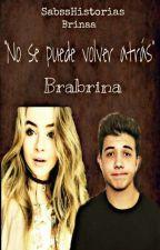 No se puede volver atrás - Brabrina by SabssHistorias