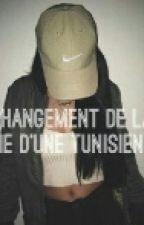 Changement De La Vie D'une Tunisienne  [Chronique De Sérina] EN ÉCRITURE by TaHlelTunisienne