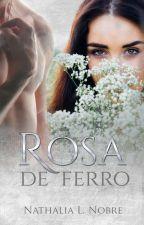 Rosa de Ferro (Amostra) by ValkiriaFinisk