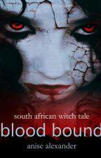 Blood Bound by AniseAlexander