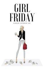 Girl Friday by SarahGeorge89