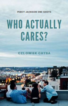 Who actually cares? by CzlowiekChyba