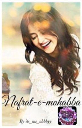 Nafrat-e-mohabbat by abeeraziz__