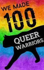 We Made 100 - QW News by QueerWarriors