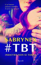 #TBT Indietro non si torna by Sabrynex