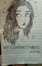 •MY CONFINED MIND• by K2Prescilla