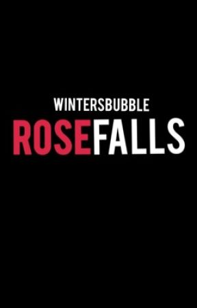 Rose Falls by WintersBubble