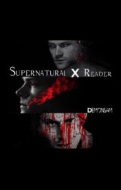 Supernatural X Reader (REQUESTS CLOSED FOR NOW) - Meant To