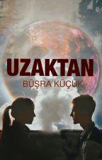 UZAKTAN by BusraKck