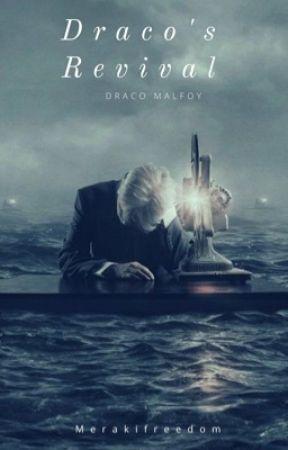 Draco's Revival || Draco Malfoy *ON HOLD* by merakifreedom
