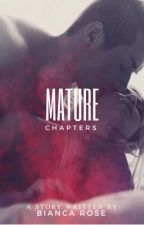 Mature Chapters by xBiancaRose