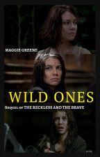 wild ones ; maggie greene || second book by -bricksatmywindow