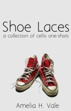 Shoe Laces: A Collection of Cellis One-Shots by Amelia_Vale