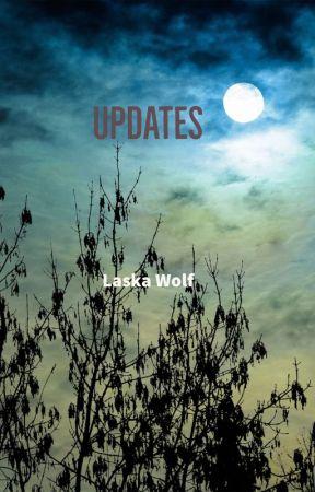 Updates by LaskaSnowWolf