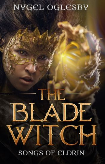 The Blade Witch: Songs of Eldrin, Book 0.5