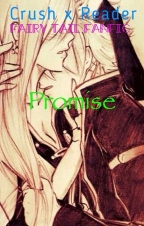 Promise [Crush x Reader] (Fairy Tail) - OneShot by MysteriousDarkDemon