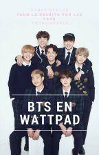BTS en Wattpad. by yoongibeagle