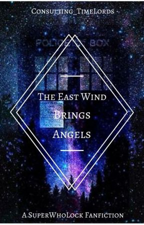 The East Wind Brings Angels [SuperWholock] by Consulting_TimeLords
