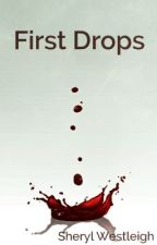 First Drops by Tentacle_Pen