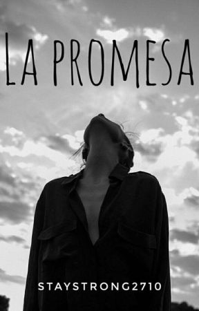 La Promesa by Staystrong2710